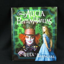 Alicia En El Pais De Las Maravillas La Guia Esencial Disney Tim Burton 2010