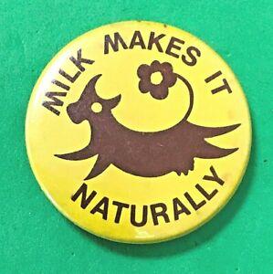 MILK MAKES IT NATURALLY - PIN-BACKED BADGE - milk marketing board