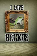 I Love Geckos : A 6 X 9 Lined Journal Notebook by S. O. S.O. Good (2017,.