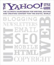 The Yahoo! Style Guide The Ultimate Sourcebook for Writing, Editing and Creating
