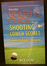 GOLF BOOK, EVERYDAY GOLFERS GUIDE TO SHOOTING LOWER SCORES, GYURE,BREAK 80