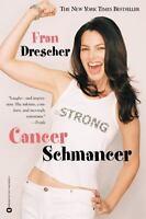 Cancer Schmancer: By Drescher, Fran