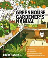 The Greenhouse Gardener's Manual by Marshall, Roger, NEW Book, FREE & Fast Deliv
