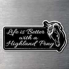 Lifes better with a Highland Pony sticker Pemium 7 yr water/fade proof vinyl