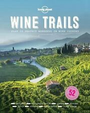 Wine Trails: 52 Perfect Weekends in Wine Country Lonely Planet Food VeryGood