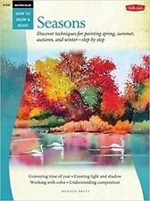 Watercolor: Seasons: Discover techniques for painting spring, summer, autumn, an