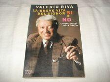 VALERIO RIVA - LA BREVE VITA DEL SIGNOR SI E NO Ed. Mondadori 1987