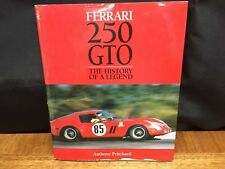 FERRARI 250 GTO THE HISTORY OF A LEGEND By Anthony Pritchard
