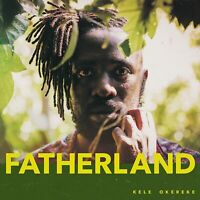 KELE OKEREKE : FATHERLAND (DIGIPAK) - BRAND NEW & SEALED CD<