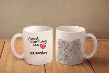 "Eurasier - ceramic cup, mug ""Good morning and love"", Usa"