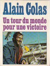 A. Colas - UN TOUR DU MONDE POUR UNE VICTOIRE  - Arthaud - 1975