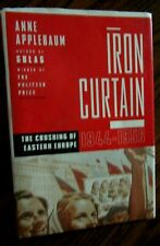Iron Curtain : The Crushing of Eastern Europe, 1944-1956 by Anne Applebaum (2012