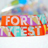 FORTYFEST 40th Birthday Party Festival Wristbands Favours