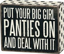 """PUT YOUR BIG GIRL PANTIES ON Wooden Box Sign 5"""" x 4"""", Primitives by Kathy"""