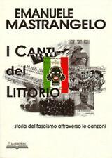 E. Mastrangelo - I CANTI DEL LITTORIO - RSI WW2 seconda guerra mondiale