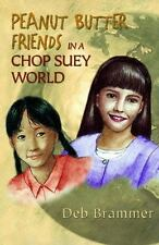 Peanut Butter Friends in a Chop Suey World, Deb Brammer, 0890847517, Book, Accep