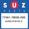 77561-78E00-000 Suzuki Guard,fr dr spl,r 7756178E00000, New Genuine OEM Part