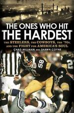 The Ones Who Hit the Hardest : The Steelers, the Cowboys, the '70s, and the F...