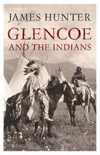 James Hunter - Glencoe and the Indians (Paperback) 9781845965402