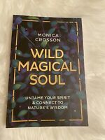 Wild Magical Soul by Monica Crosson (New) Magickal/Wicca