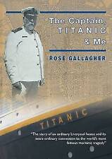 The Captain, Titanic & Me by Rosie Gallagher (Paperback, 2012)