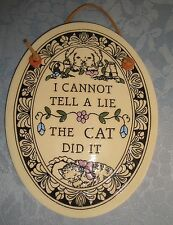 "Trinity Pottery Rice Lake WI Wall Plaque ""I Cannot Tell a Lie - The Cat Did It"""