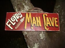FLOYD MAN CAVE CIGAR BAR COUNTRY WOOD RUSTIC PRIMITIVE PERSONALIZED SIGN PLAQUE