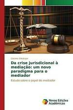 Da crise jurisdicional à mediação: um novo paradigma para o mediador (Portuguese