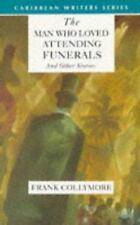 Caribbean Writers: The Man Who Loved Attending Funerals by Frank Collymore...