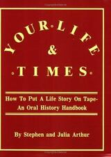 Your Life & Times: How to Put a Life Story on Tape. an Oral History Handbook:...