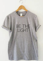 BE THE LIGHT Awesome traveling t shirt tee top festival gift motivational