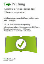 Top-Prüfung Kauffrau/-mann für Büromanagement - 350 Prüfungsfragen mit Lösungen