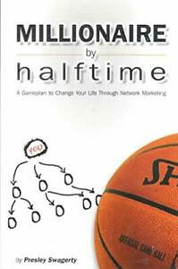 """Millionaire By Halftime """"A Gameplan to Change Your Life T... by Presley Swagerty"""