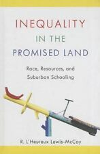 Inequality in the Promised Land: Race, Resources, and Suburban Schooling, R. L'H