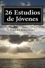 26 Estudios de J�venes : Haced Disc�pulos a Todas Las Naciones by Esther...