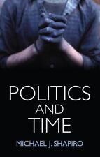 POLITICS AND TIME - SHAPIRO, MICHAEL J. - NEW PAPERBACK BOOK