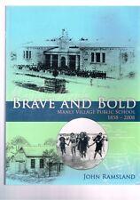 Brave and Bold - Manly Village Public School 1858-2008 by John Ramsland