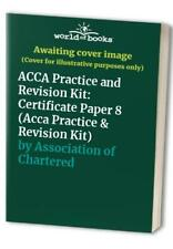ACCA Practice and Revision Kit: Certificate... by Association of Chart Paperback