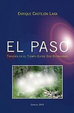 El Paso : Travesía en el Tiempo Entre Dos Dictaduras by Enrique Castejón-Lara...
