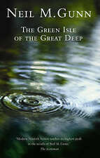 The Green Isle of the Great Deep by Neil Gunn BRAND NEW BOOK (Paperback, 2006)