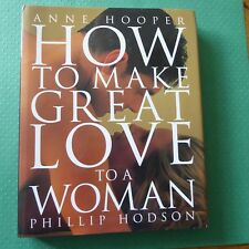 How to Make Great Love to a Woman by Anne Hooper and Phillip Hodson Hardback