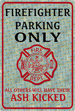 FIREFIGHTER  Funny *Gag* Parking sign. 8x12 Aluminum. Great gift. FD, Fire Dept.