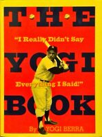 "The Yogi Book ""I REALLY DIDN'T SAY EVERYTHING I SAID!"" by Yogi Berra"