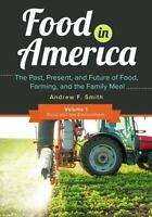 NEW Food in America [3 volumes]: The Past, P.. 9781610698580 by Smith, Andrew F.
