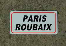 Paris Roubaix ROAD SIGN METAL TOUR DE FRANCE Bike Race ROUTE Mtn Climb