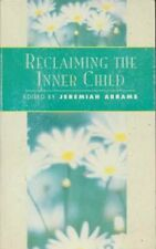 Reclaiming the Inner Child (Classics of personal development)-Jeremiah Abrams