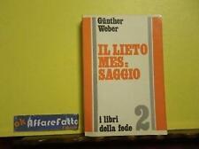 ART 6.169 LIBRO IL LIETO MESSAGGIO DI GUNTHER WEBER ANNO 1970