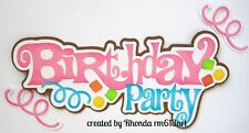 Birthday Party Girl paper piecing title premade scrapbook page Rhonda rm613art
