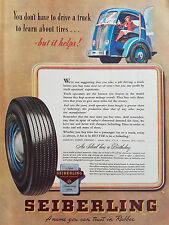 1946 Seiberling Tires You Don't Have to Drive Truck to Learn About Tires Ad