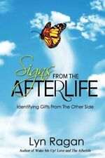 Signs from the Afterlife: Identifying Gifts from the Other Side by Lyn Ragan